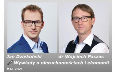 🎤 Wywiady o nieruchomościach i ekonomii – dr Wojciech Paczos (PREMIERA 2021.06.06)